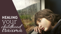 Healing your childhood traumas