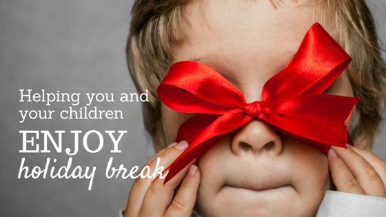 Helping you and your children enjoy the holiday break