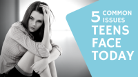 5 Common Issues Teens Face Today