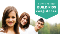 4 Ways to Help Kids Build Confidence