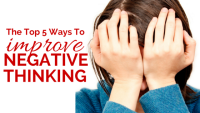 The Top 5 Ways to Improve Negative Thinking