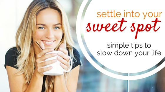 Settle into your sweet spot: simple tips to slow down tour life.