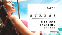 Tips for Tackling Stress (Part 2)