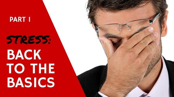 Stress - Back to the Basics - Part 1